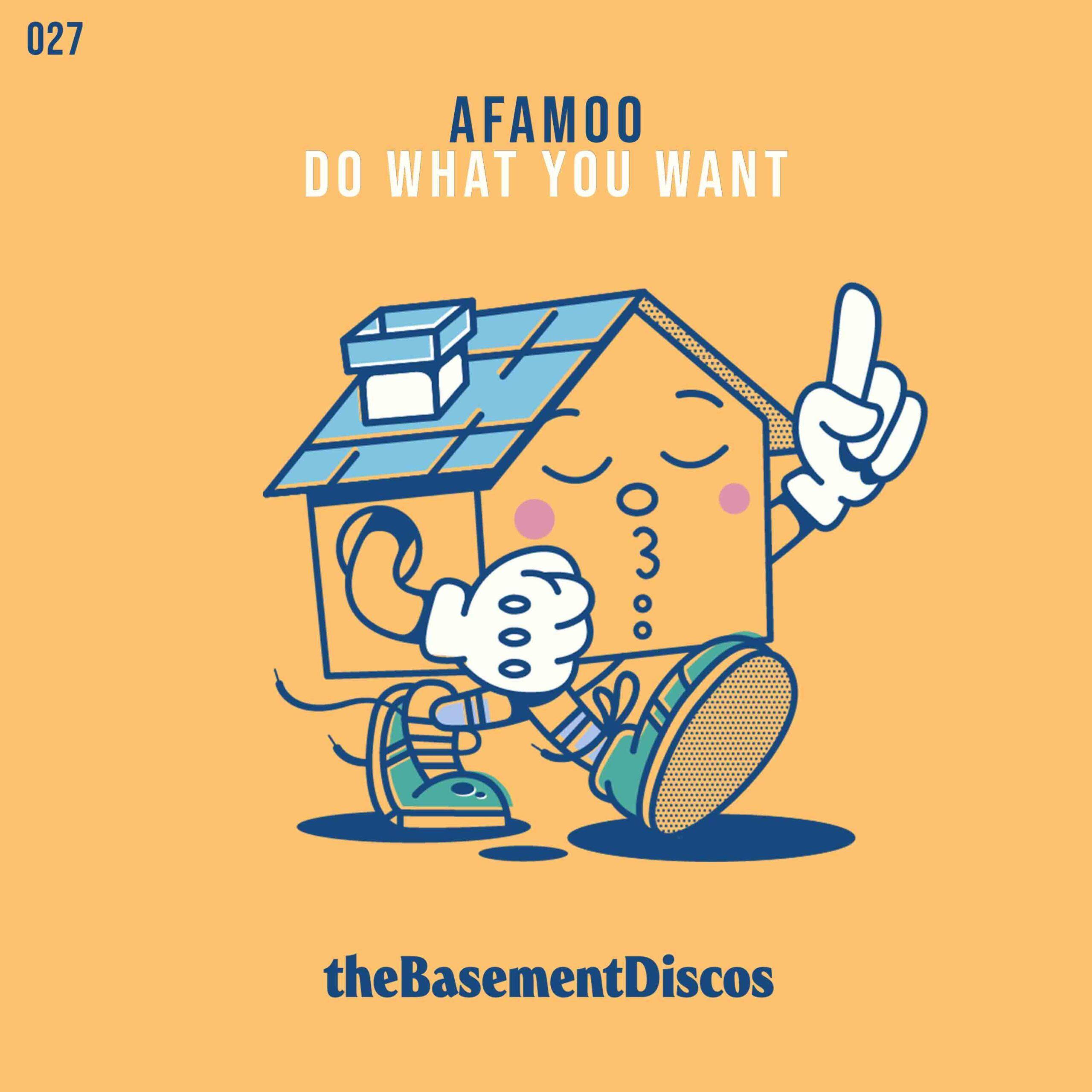 the-basement-thebasement-thebasementdiscos-afamoo-do-what-you-want-valencia-dj-disco-house-good-feelings-portada